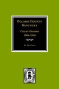 Pulaski County, Kentuky Court Orders, 1804-1810