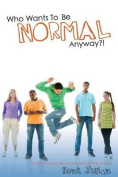 Who Wants to Be Normal Anyway?!
