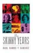 The Skinny Years