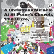 A Christmas Miracle at St Peters Church the Drive.
