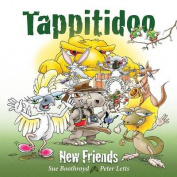 Tappitidoo...New Friends