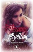 Jeanne Bellum: L'Epee de Muris [FRE]