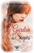 Le Gardien Des Soupirs [FRE]