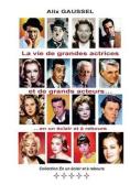La Vie de Grandes Actrices Et de Grands Acteurs... En Un Eclair Et a Rebours [FRE]