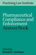 Pharmaceutical Compliance and Enforcement Answer Book 2016