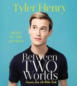 Between Two Worlds [Audio]