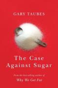 The Case Against Sugar [Audio]