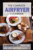 The Complete Airfryer Cookbook