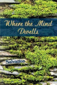 Where the Mind Dwells