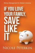 If You Love Your Family, Save Like It