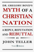 Dr. Gregory Boyd's Myth of a Christian Nation