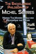 The Encyclopedic Philosophy of Michel Serres