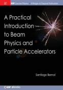 A Practical Introduction to Beam Physics and Particle Accelerators