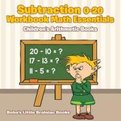 Subtraction 0-20 Workbook Math Essentials Children's Arithmetic Books