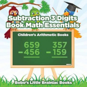 Subtraction 3 Digits Book Math Essentials Children's Arithmetic Books