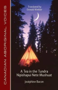 A Tea in the Tundra / Nipishapui Nete Mushuat [ALG]