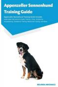 Appenzeller Sennenhund Training Guide Appenzeller Sennenhund Training Guide Includes