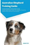 Australian Shepherd Training Guide Australian Shepherd Training Guide Includes