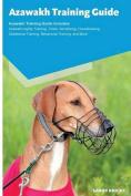 Azawakh Training Guide Azawakh Training Guide Includes