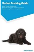 Barbet Training Guide Barbet Training Guide Includes