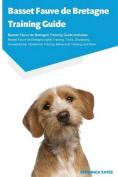 Basset Fauve de Bretagne Training Guide Basset Fauve de Bretagne Training Guide Includes