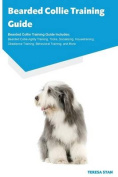 Bearded Collie Training Guide Bearded Collie Training Guide Includes