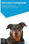 Beauceron Training Guide Beauceron Training Guide Includes