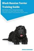 Black Russian Terrier Training Guide Black Russian Terrier Training Guide Includes