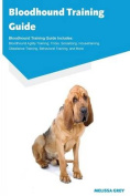 Bloodhound Training Guide Bloodhound Training Guide Includes