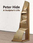 Peter Hide: A Sculptor's Life