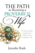 The Path to Becoming a Proverbs 31 Wife