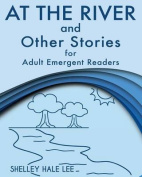 At the River and Other Stories for Adult Emergent Readers