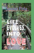 Life Evolves Into Love
