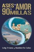 Ases de Amor a 90 Millas [Spanish]