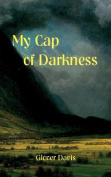 My Cap of Darkness