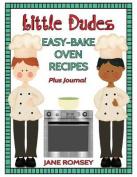 Little Dudes Easy Bake Oven Recipes Plus Journal
