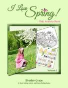 I Love Spring! Girl's Activity Book