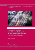 Training 21st Century Translators and Interpreters