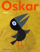 Oskar Loves...