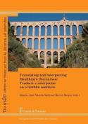 Translating and Interpreting Healthcare Discourses / Traducir E Interpretar En El Ambito Sanitario