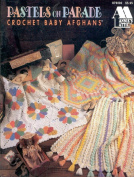 Pastels on Parade Crochet Baby Afghans