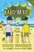 Test Match (Kaboom Kid)