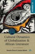 Cultural Dynamics of Globalization and African Literature