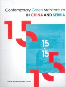15x15 - Contemporary Green Architecture in China and Serbia