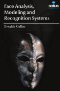 Face Analysis, Modeling and Recognition Systems