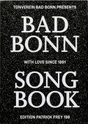 Bad Bonn Song Book : With Love Since 1991