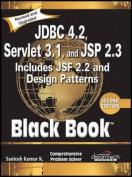 JDBC 4.2, Servlet 3.1, and JSP 2.3 Includes JSF 2.2 and Design Patterns, Black Book, 2ed