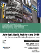 Autodesk Revit Architecture 2016 for Architects and Building Designers, 12ed