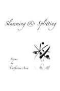 Slamming & Splitting