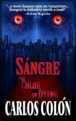 Sangre: The Color of Dying